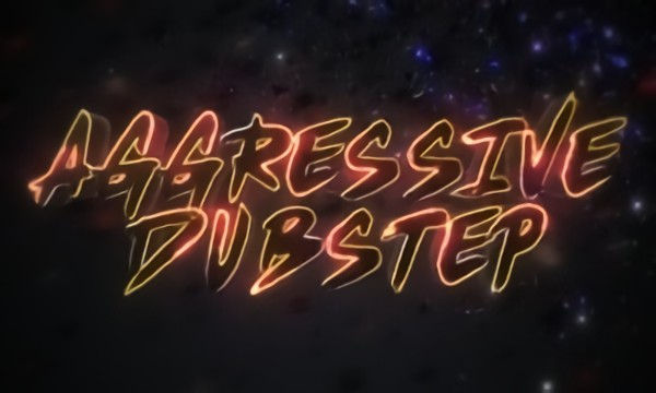 AGGRESSIVE DUBSTEP MOVIE 2019