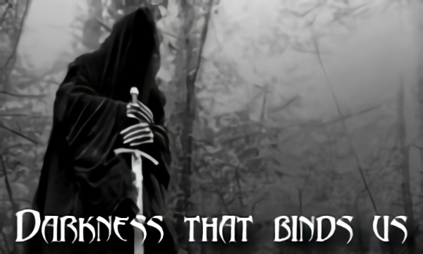 Darkness that binds us