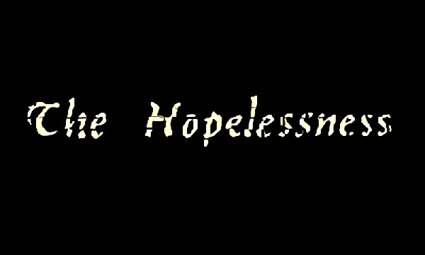 The Hopelessness