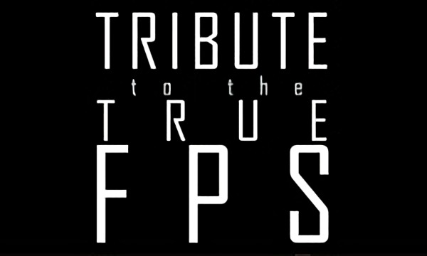 Tribute to the true FPS